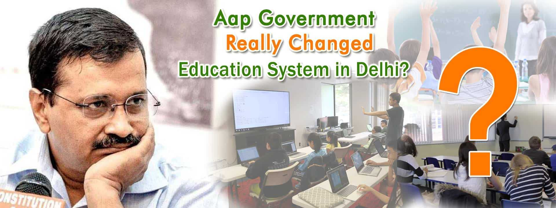 aap-government-really-change-education-system-in-delhi