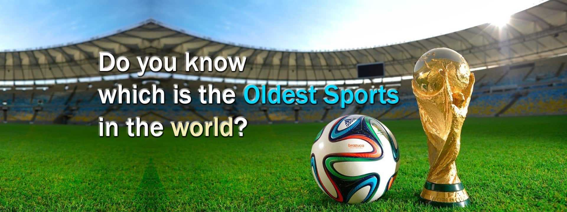 Which Is The Oldest Sports In The World