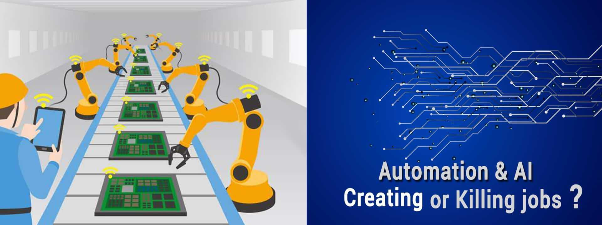 Automation and AI, Creating Or Killing jobs?