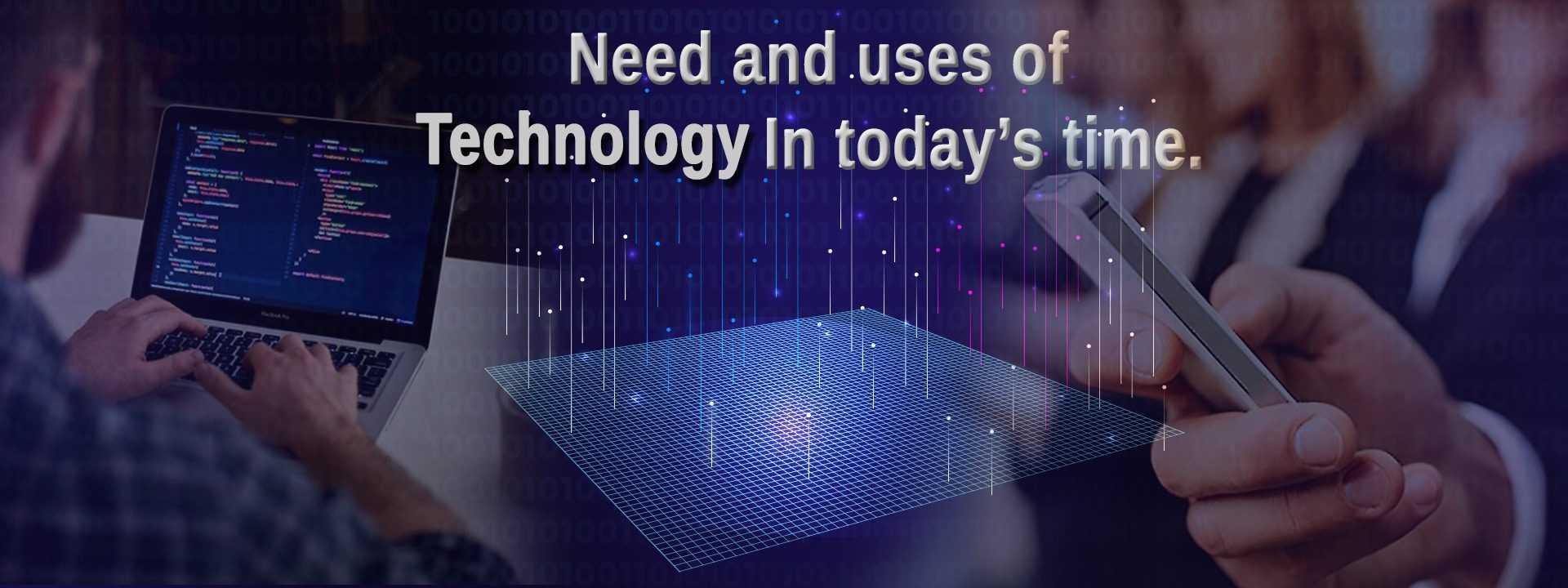 Technology in today times