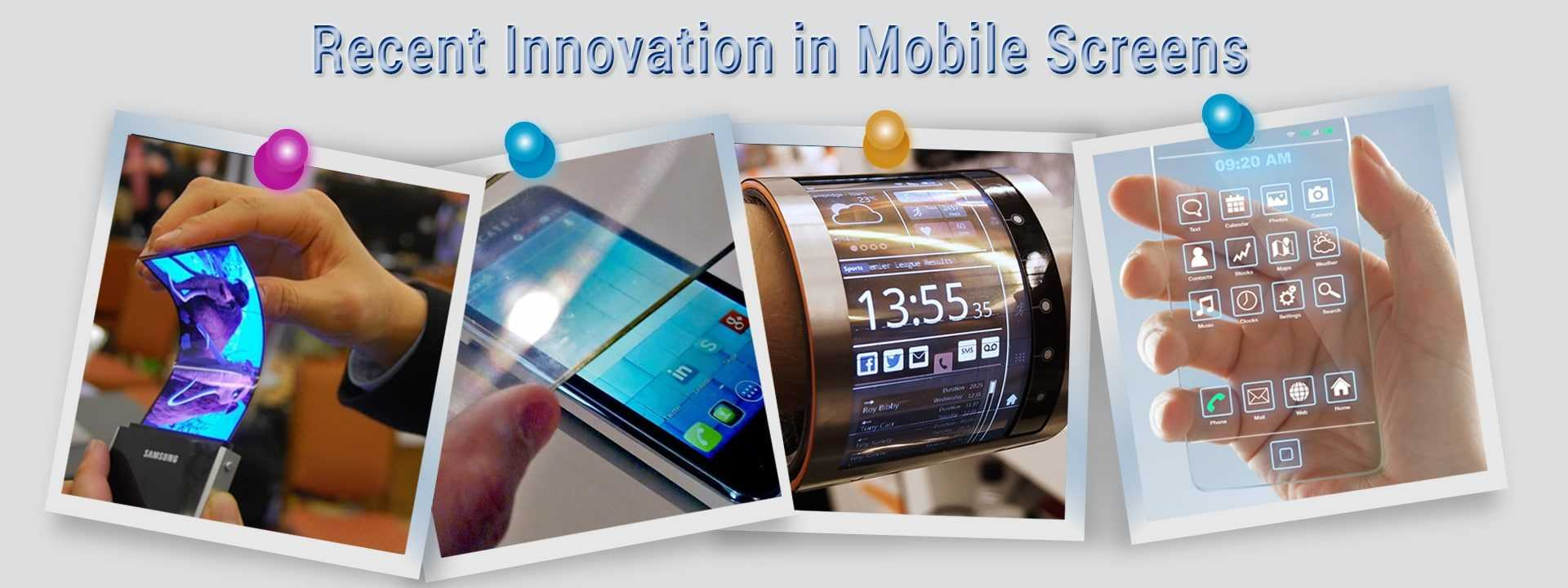Recent innovation in mobile screens
