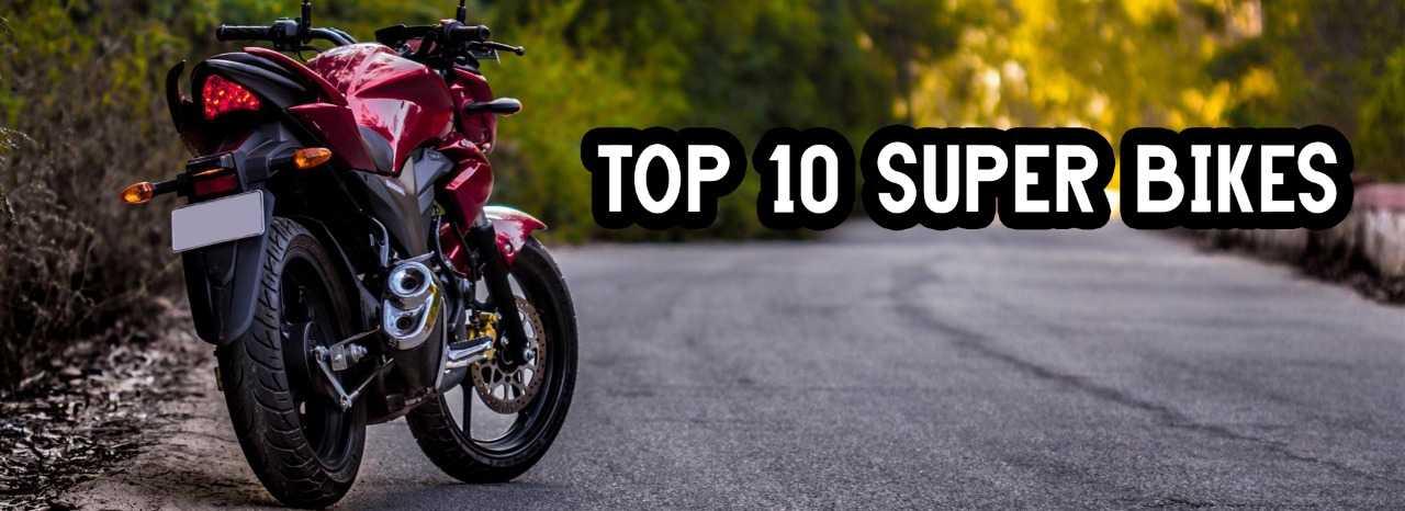 top 10 super bikes
